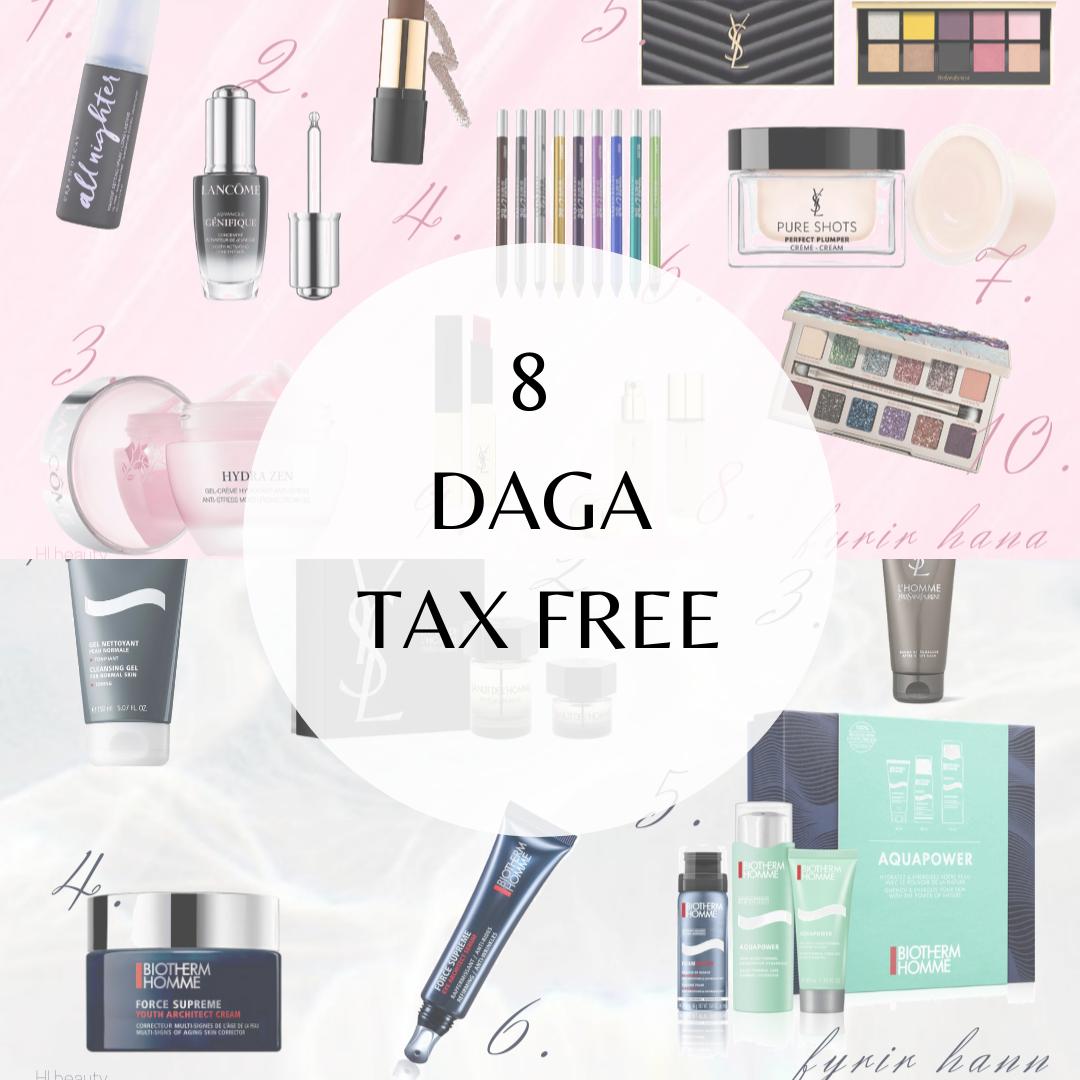 8 DAGA TAX FREE!